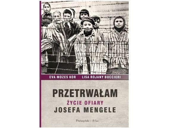"""Eva Mozes Kor, Lisa Rojany Buccieri, """"Przetrwałam. Życie ofiary Josefa Mengele"""""""