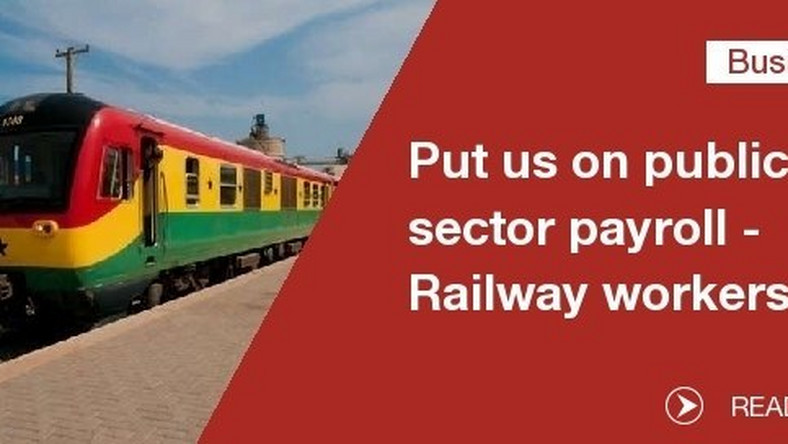 Railway sector Put us on public sector payroll - Railway