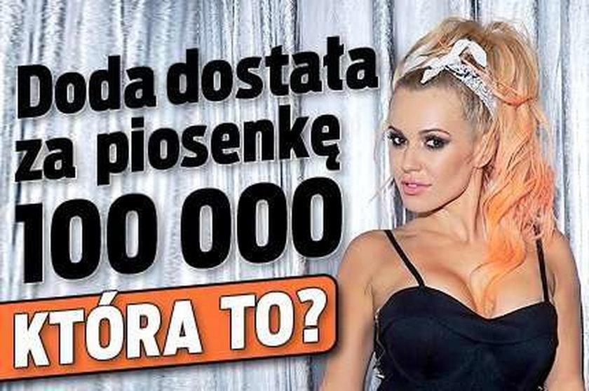 Doda dostanie 100 000 zł za jedną piosenkę!