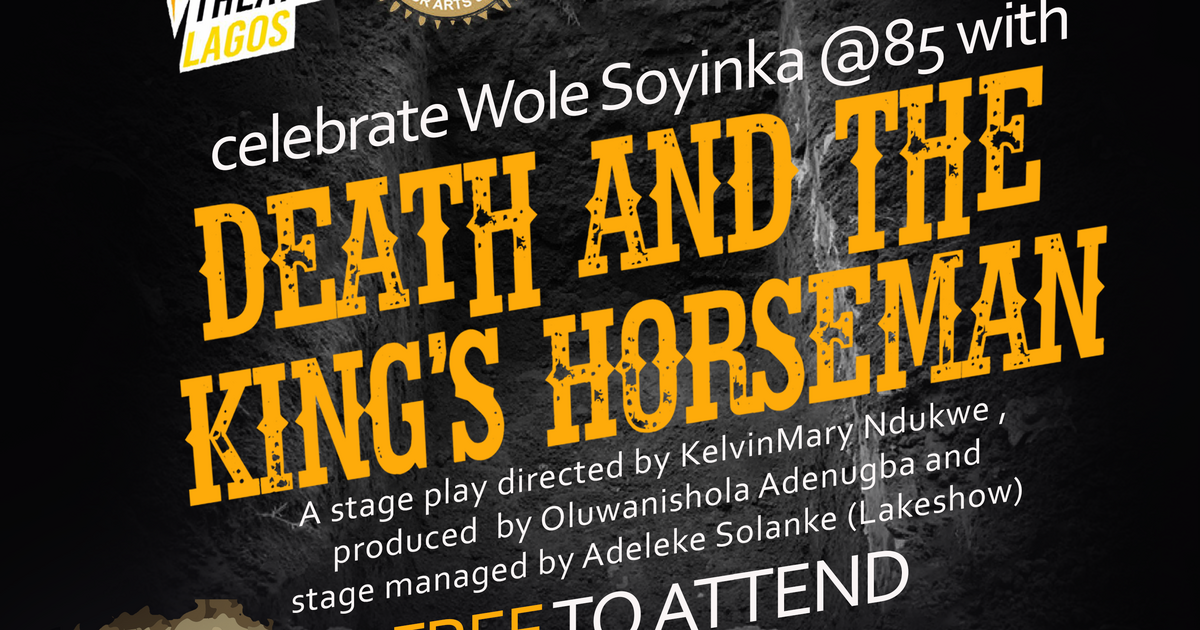 Live Theatre Lagos to showcase Wole Soyinka's Death and the King's Horseman - Pulse Nigeria