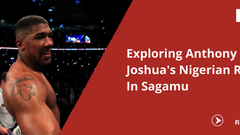 Anthony Joshua Exploring boxer's Nigerian roots in Sagamu