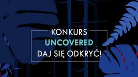 """""""Uncovered - Daj się odkryć!"""": weź udział w konkursie i zagraj na tej samej scenie co Kamp"""
