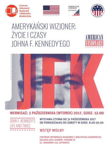 """Plakat wystawy pt. """"Amerykański wizjoner: życie i czasy Johna F. Kennedy'ego"""""""