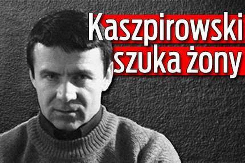 Kaszpirowski szuka żony