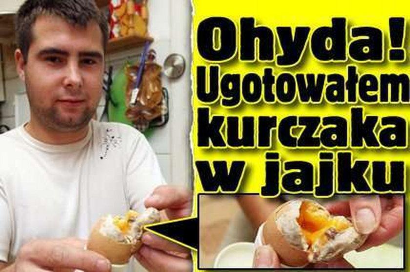 Ugotowałem kurczaka w jajku!
