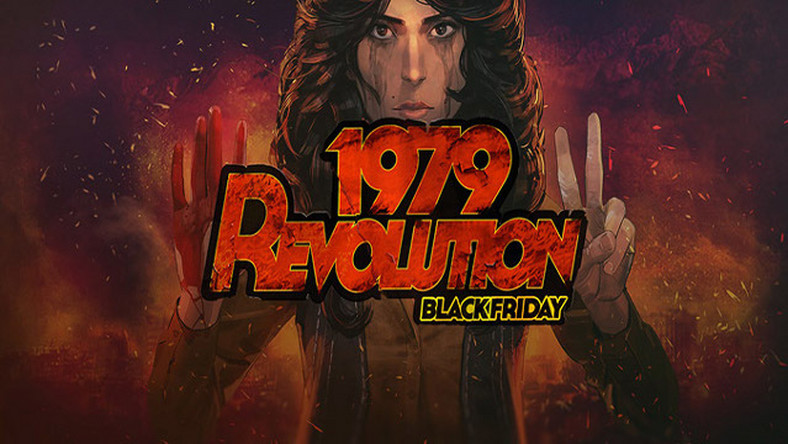 Recenzja 1979 Revolution: Black Friday