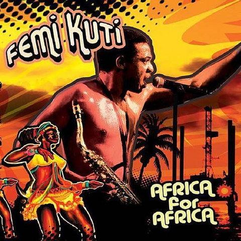 Femi Kuti's Grammy-nominated album, 'Africa For Africa.' (Wrasse)