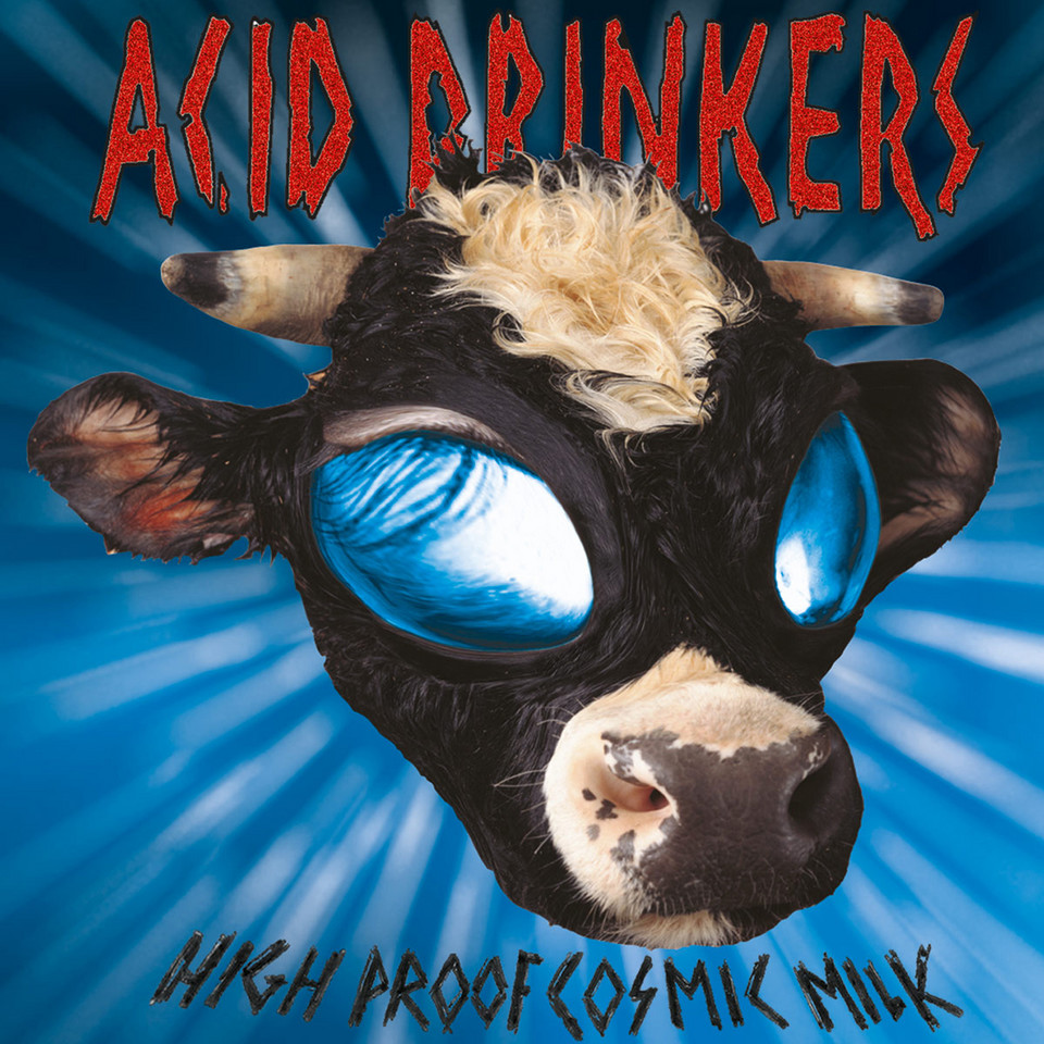 111111 Acid Drinkers - High Proof Cosmic Milk
