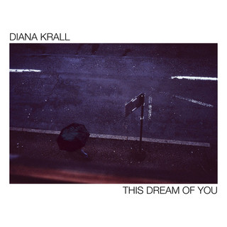 "Diana Krall – ""This Dream Of You"""