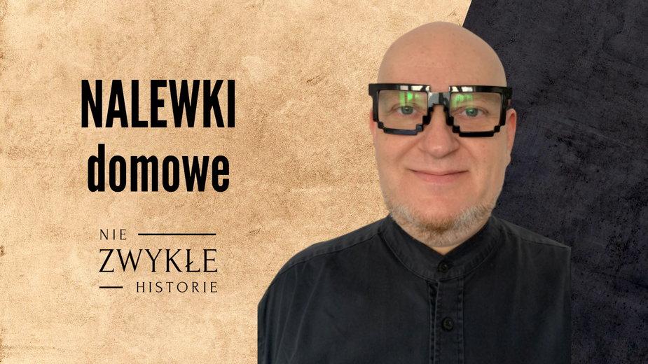 Michał Bonarowski - w nalewkach tradycja odradza się z pasją