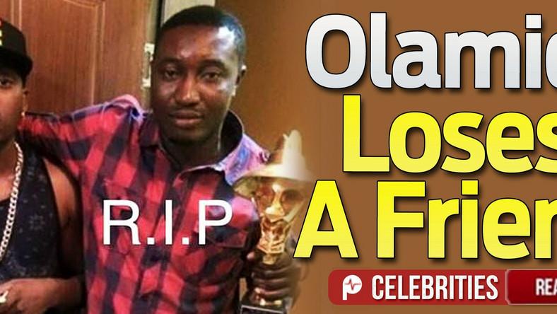 Olamide YBNL boss loses buddy - Pulse Nigeria