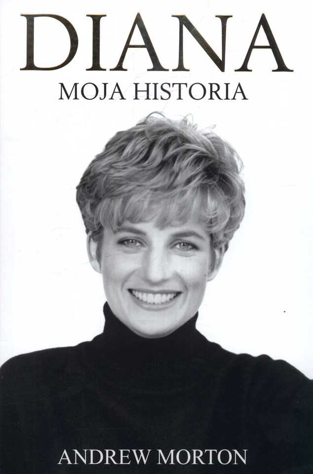 "Andrew Morton, ""Diana. Moja historia"" (Dream Books)"