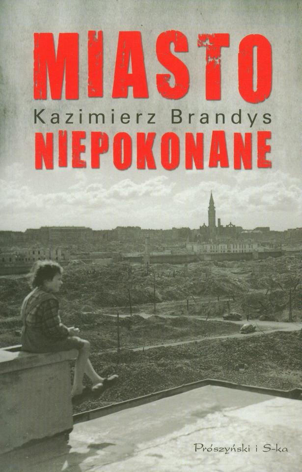 """Kazimierz Brandys, """"Miasto niepokonane"""" (Prószyński i S-ka) - 1946 r."""