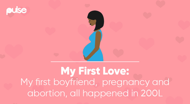 First Love: I got my first boyfriend, pregnancy and abortion in 200L