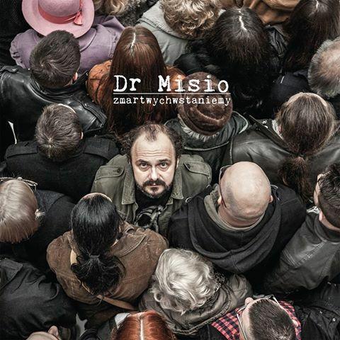 """Dr Misio - """"Zmartwychwstaniemy"""""""