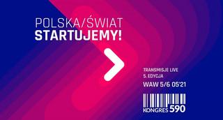 """""""Polska/Świat - startujemy!"""" - to hasło 5. edycji Kongresu 590, która skupi się na pięciu kluczowych obszarach."""