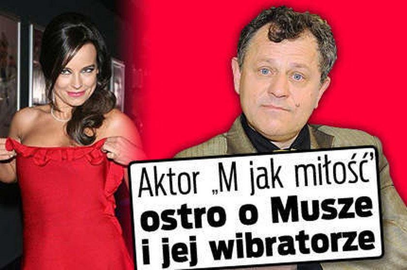 """Aktor """"M jak miłość"""" ostro o Musze"""