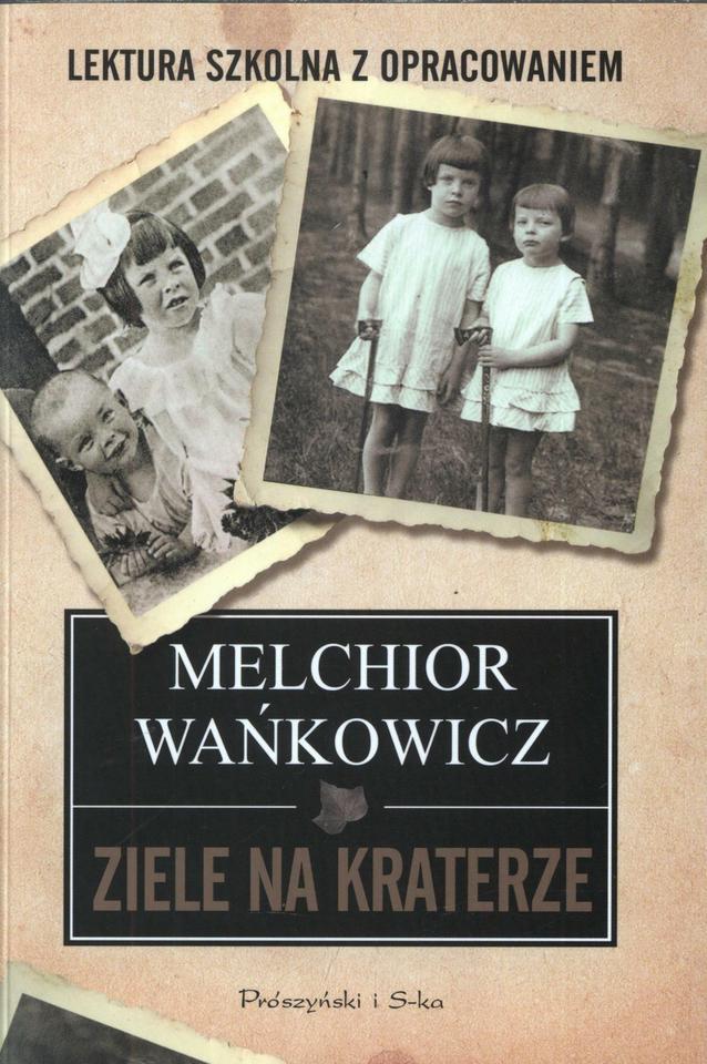 """Melchior Wańkowicz, """"Ziele na kraterze"""" (Prószyński i S-ka) - 1951 r."""