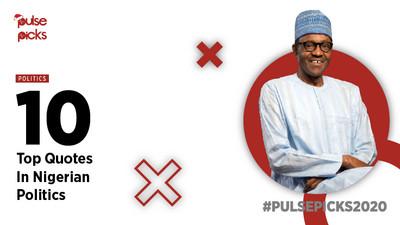 Top 10 quotes in Nigerian politics [Pulse Picks 2020]