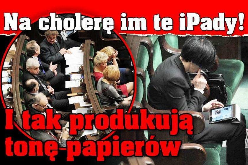 Na cholerę im te iPady! I tak produkują tonę papieru