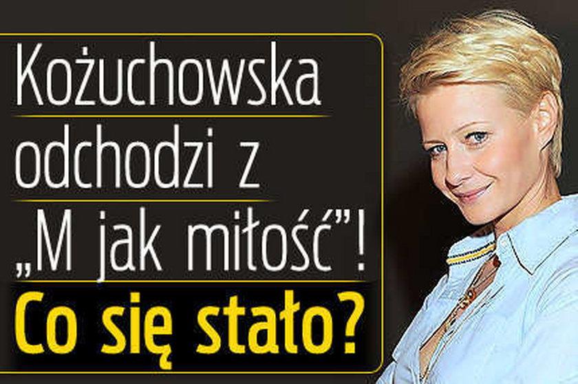 """Kożuchowska odchodzi  z """"M jak miłość""""! Co się stało?"""