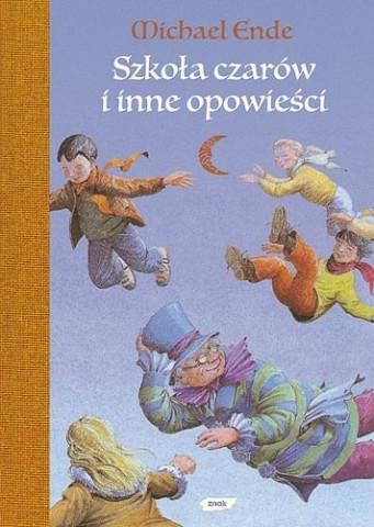 Szkoła czarów i inne opowieści, Michael Ende, przeł. Emilia Bielicka, Znak 2010