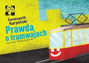 Prawda o tramwajach, fot. Muchomor