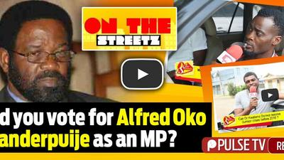 Would you vote for Alfred Oko Vanderpuije as an MP?