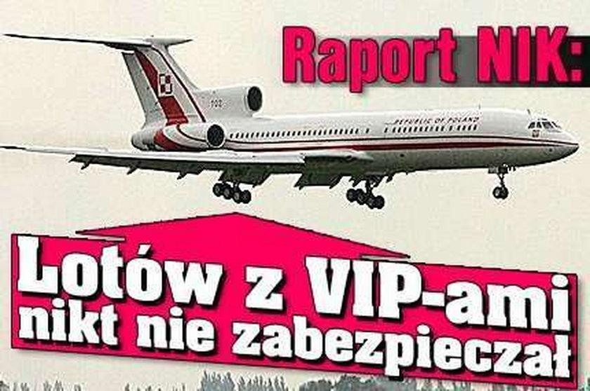 Raport NIK: Lotów z VIP-ami nikt nie zabezpieczał