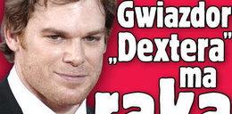 "Gwiazdor ""Dextera"" ma raka"