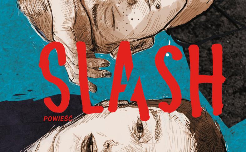 """Okładka powieści """"Slash"""""""