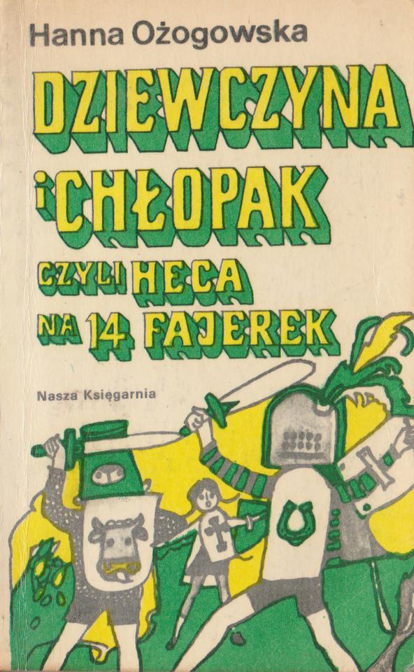 """Hanna Ożogowska, """"Dziewczyna i chłopak, czyli heca na 14 fajerek"""" (1961)"""