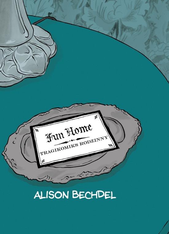 """Fun Home"" - scenariusz, ilustracje: Alison Bechdel (wyd. Timof Comics/Abiekt.pl)"