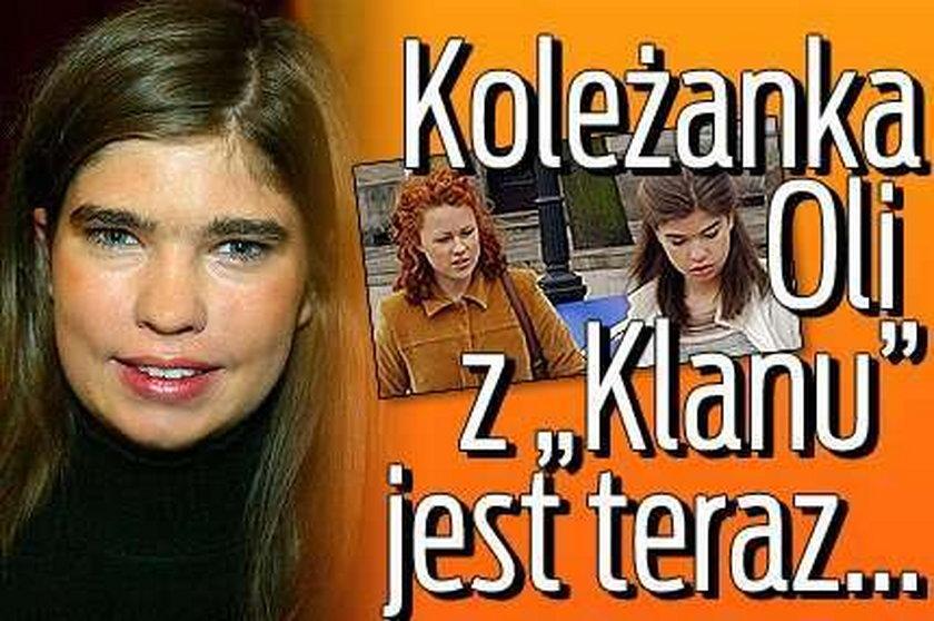 """Koleżanka Oli z """"Klanu"""" jest teraz..."""