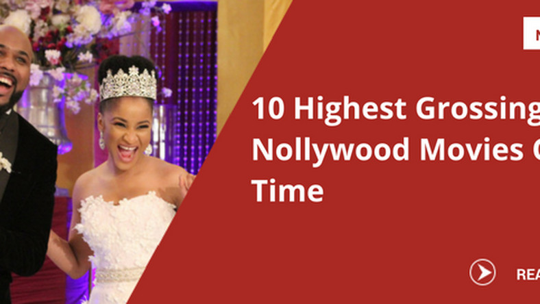 Pulse List 10 highest grossing Nollywood movies of all time