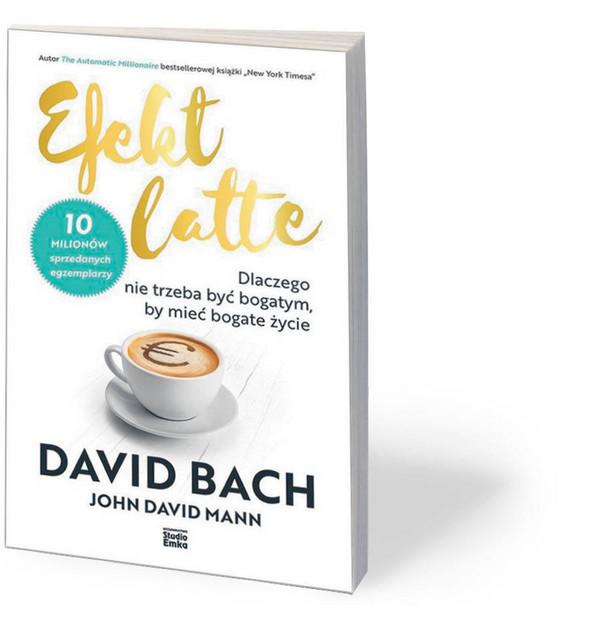"""David Bach, """"Efekt latte"""", przeł. Adam Bukowski i Jacek Środa, Wydawnictwo Studio Emka, Warszawa 2020"""
