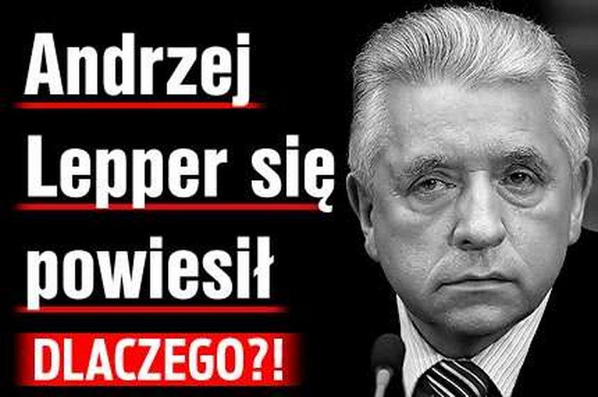 Andrzej Lepper się powiesił. Dlaczego?!