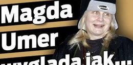 Magda Umer wygląda jak...