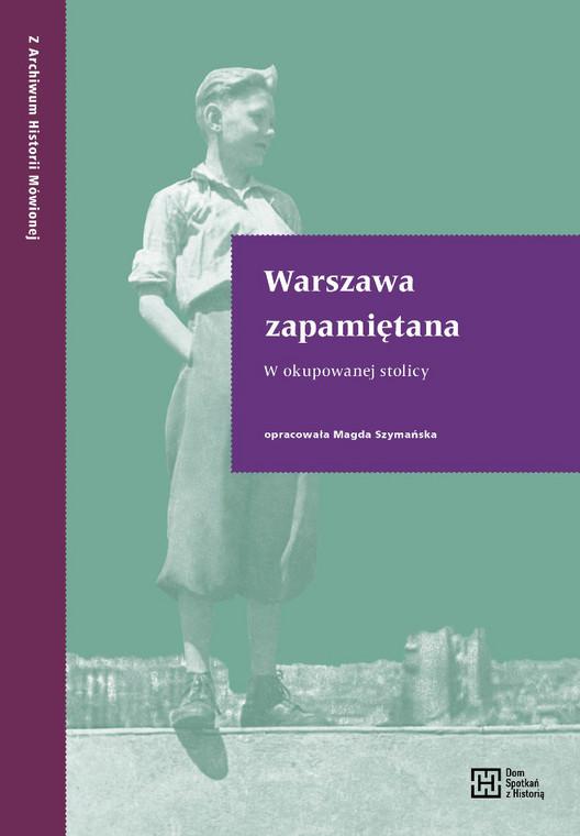 AHM - Warszawa zapamietana - W okupowanej stolicy - okladka_front (002)
