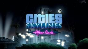 Gamescom 2015: Cities Skylines: After Dark - noc, rowery i więzienia w nowym dodatku