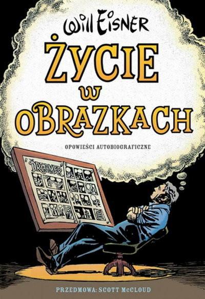 """""""Życie w obrazkach"""" - scenariusz, ilustracje: Will Eisner (wyd. Egmont Polska)"""