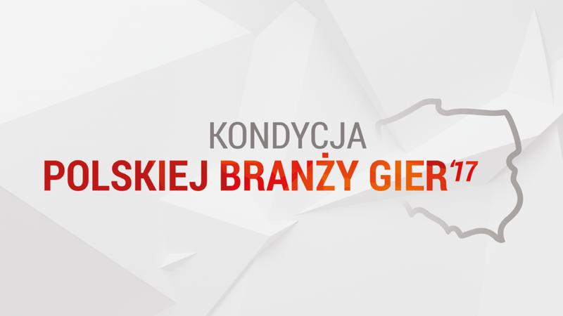 Kondycja polskiej branży gier'17 - wszystko, co chciałeś wiedzieć o rodzimym rynku gier i graczach w jednym raporcie