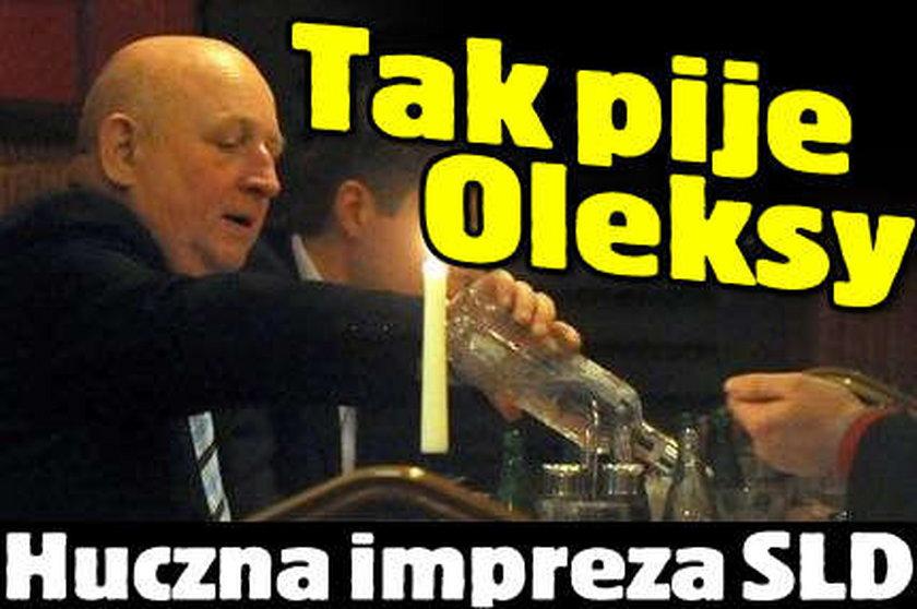 Tak pije Oleksy