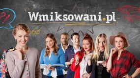 """Wmiksowani.pl"": odcinek 10"