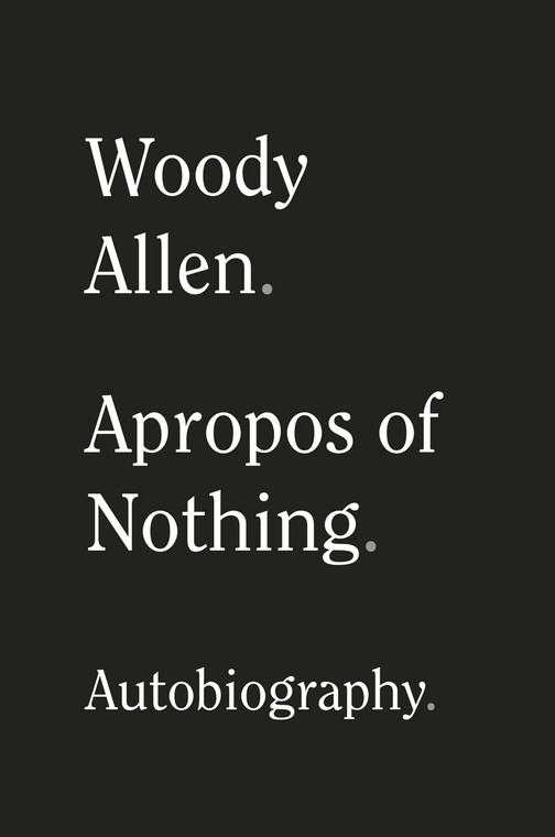 "Woody Allen, ""Apropos of Nothing"" (okładka)"