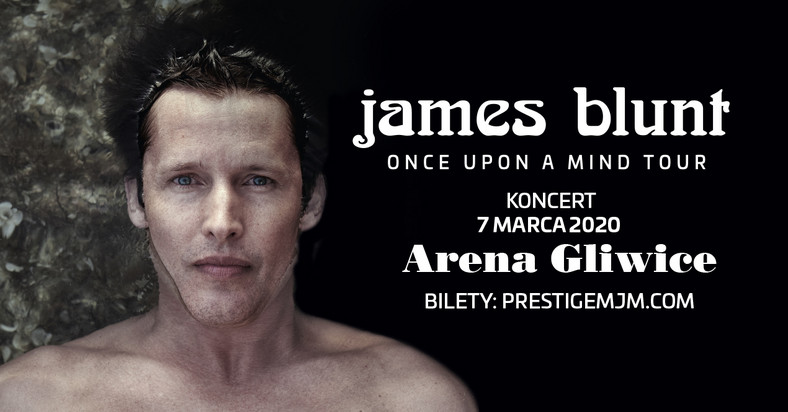James Blunt w Gliwicach