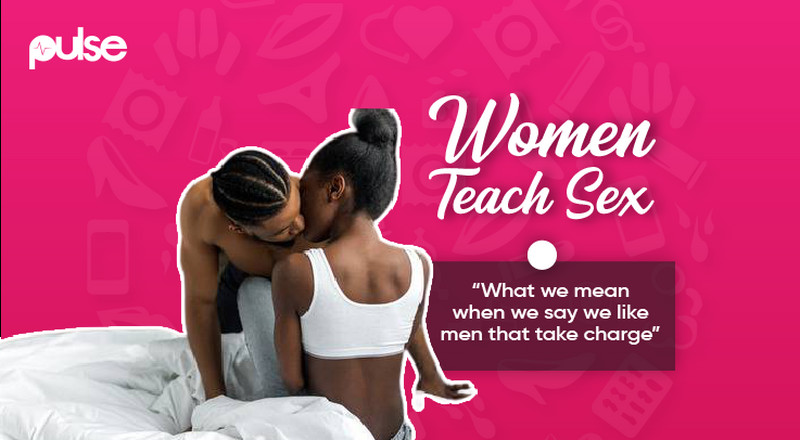 Women Teach Sex: 'What we mean when we say we like men that take charge'