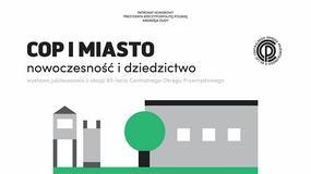 """""""COP i miasto – nowoczesność i dziedzictwo"""" w stalowowolskim muzeum"""