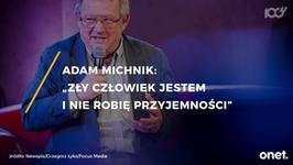 Adam Michnik: Polska poszła na noc z łobuzem, ale oprzytomnieje