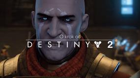 O krok od Destiny 2 - poradnik do gry dla weteranów i nowych graczy
